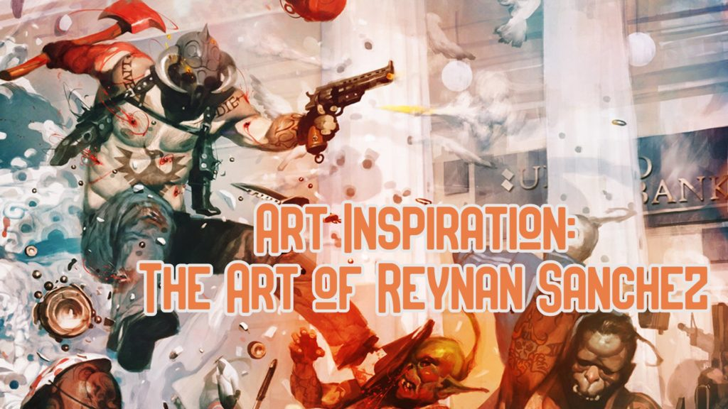 art inspiration - the art of reynan sanchez